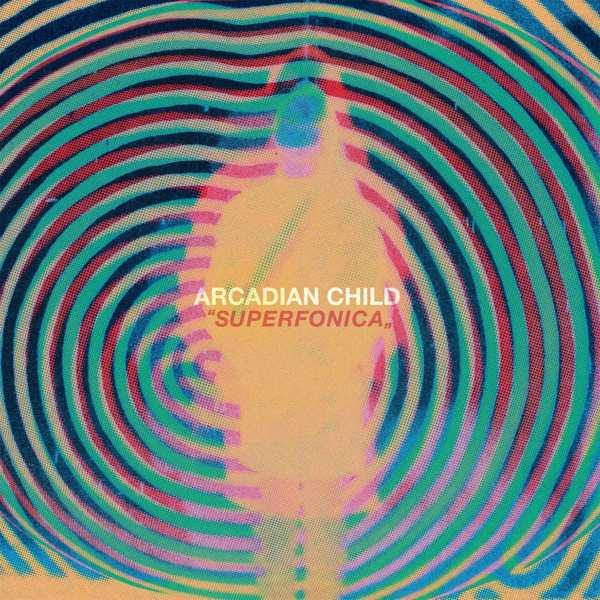 arcadian child superfonica