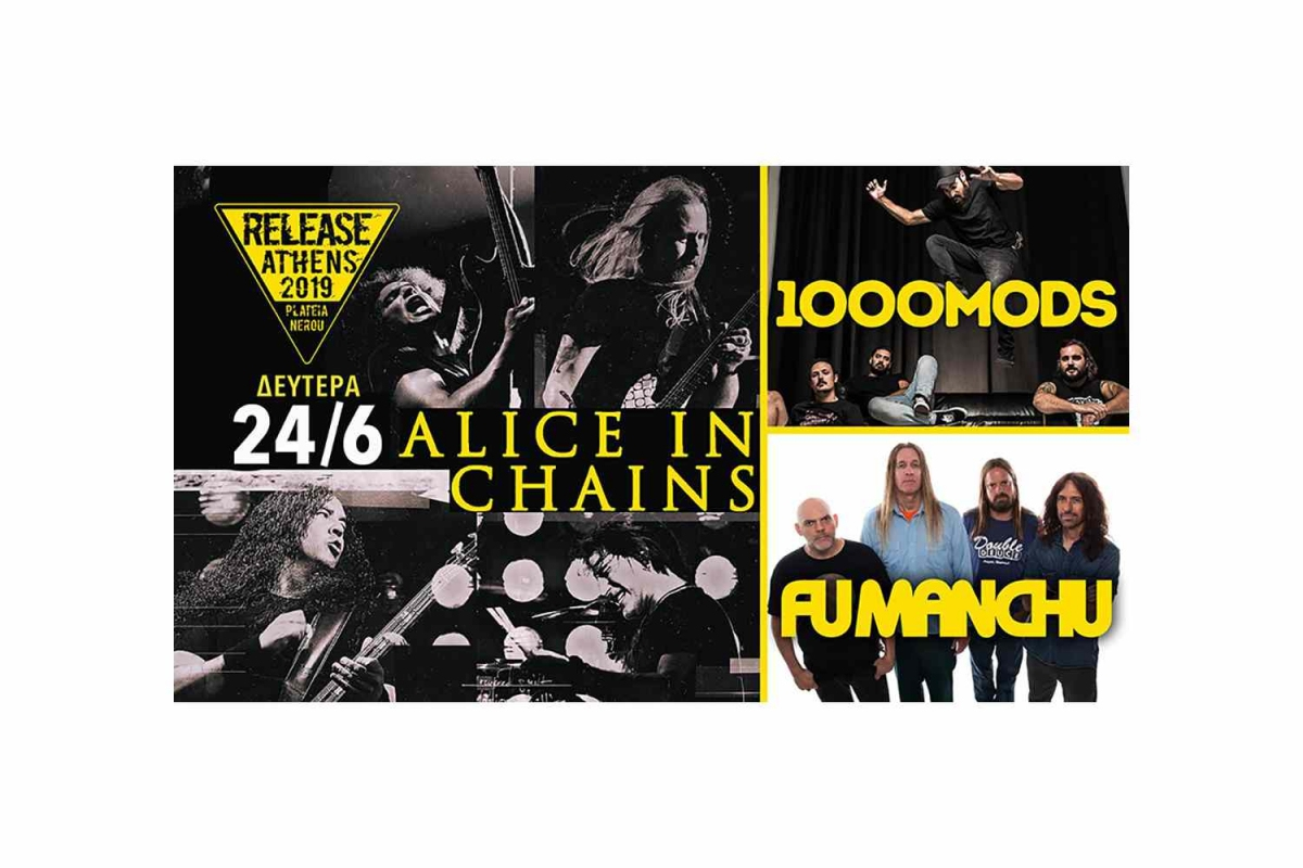 Release Athens Festival, Δευτέρα 24/6/2019 (Alice in Chains, Fu Man Chu, 100mods, Puta Volcano and Monovine)