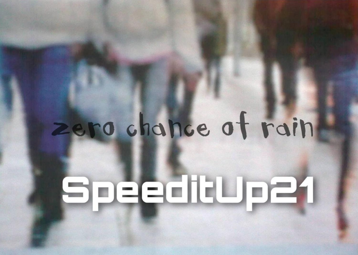 SpeeditUp21 with Zero Chance of Rain