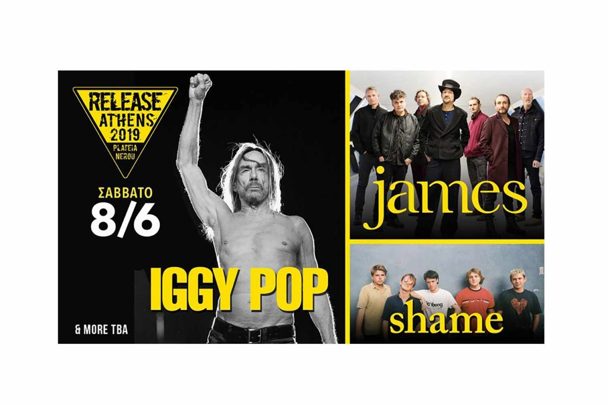Release Athens Festival, Σάββατο 8/6/2019 (Iggy Pop, James, Shame, The Noise Figures και The Dark Rags)
