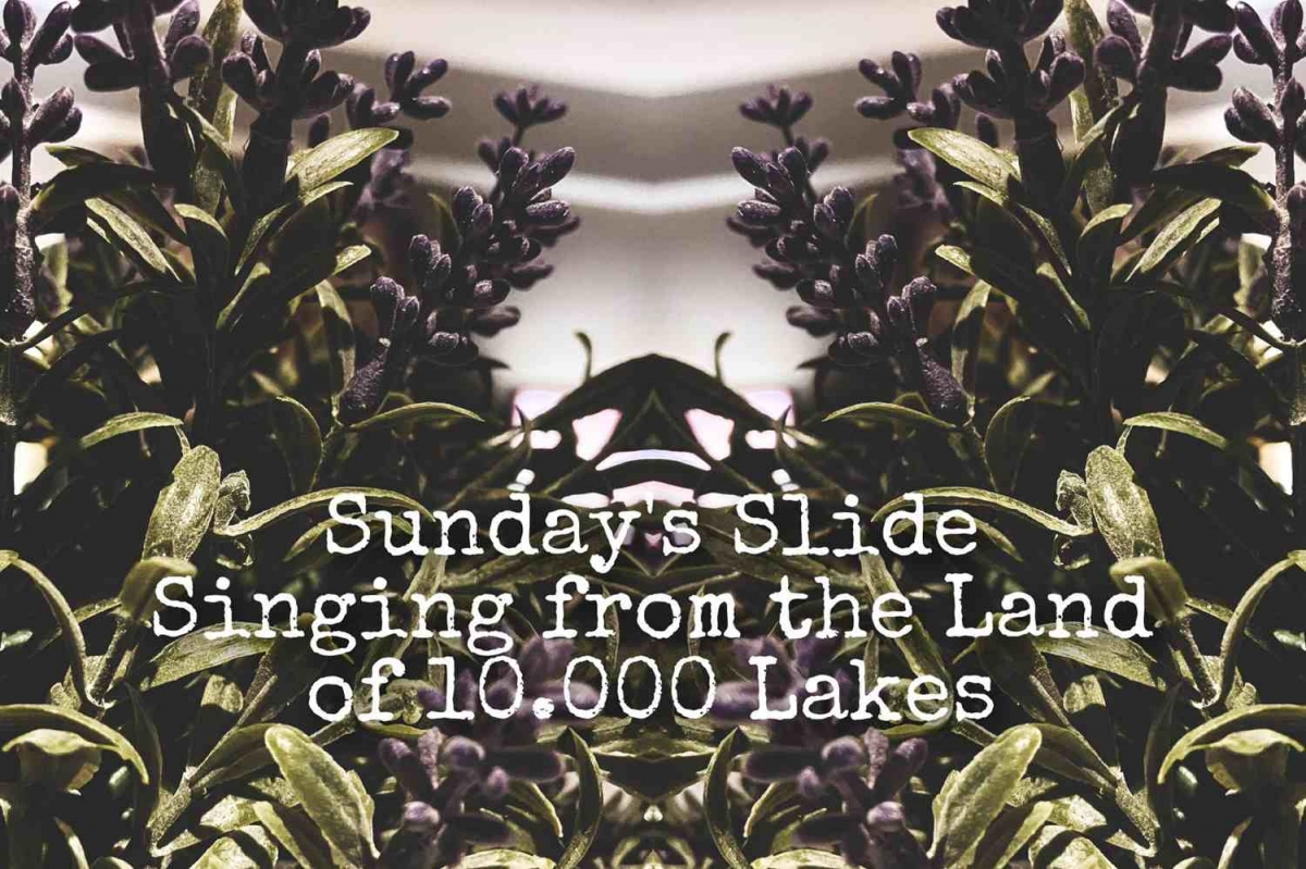 "Sunday's Slide - ""Singing from the Land of 10.000 Lakes"""