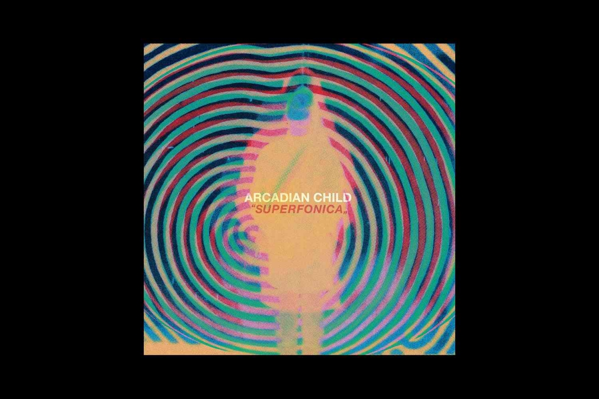 Arcadian Child - Superfonica (Rogue Wave/Ripple Music, 2018)