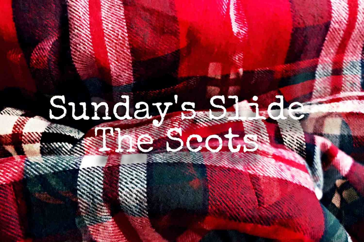 "Sunday's Slide - ""The Scots"""
