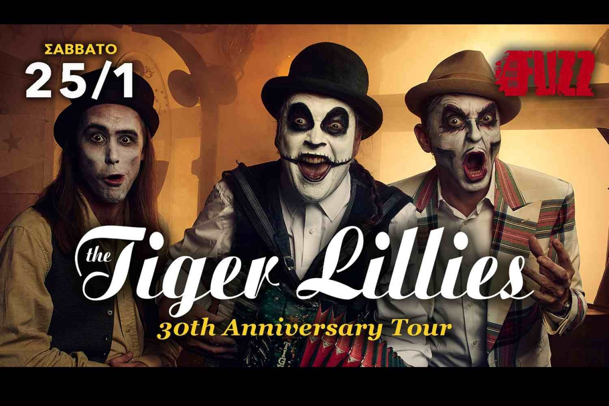 THE TIGER LILLIES - 30TH ANNIVERSARY TOUR