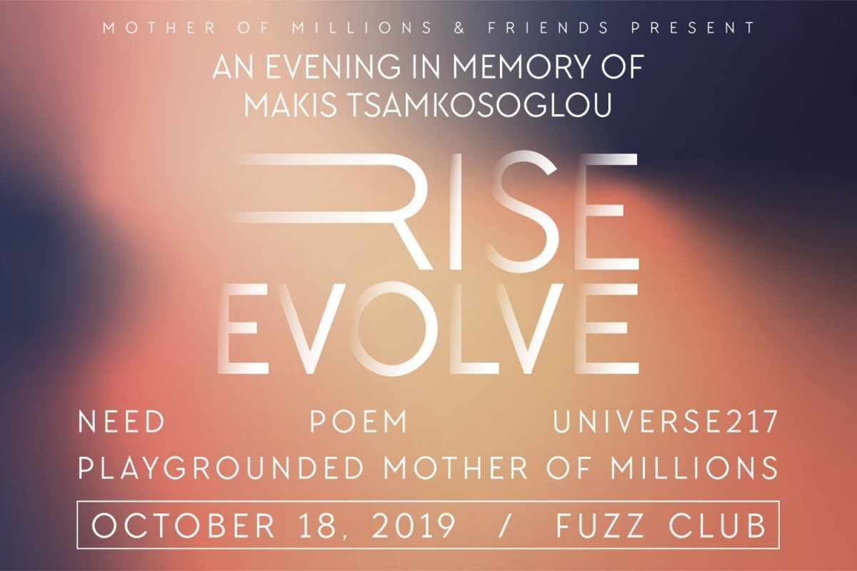 "Mother of Millions & Friends present ""Rise Evolve"":An Evening in Memory of Makis Tsamkosoglou,Παρασκευή 18 Οκτ. 2019, στο FUZZ"
