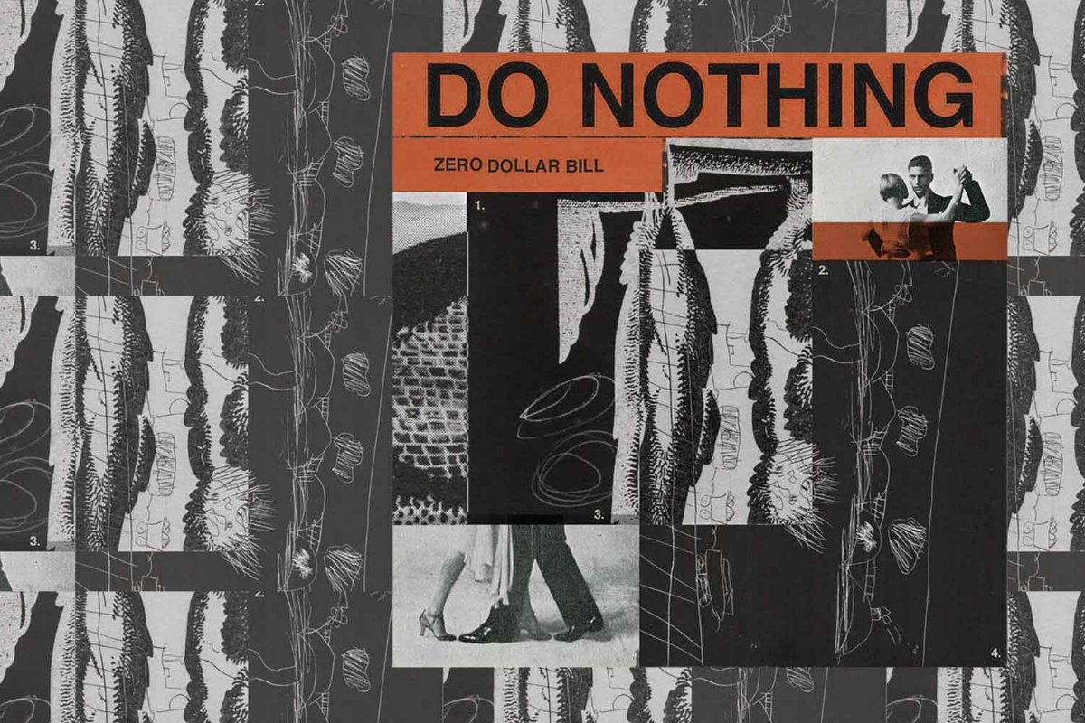 Do Nothing - Zero Dollar Bill EP (Exact Truth, 10/4/2020)
