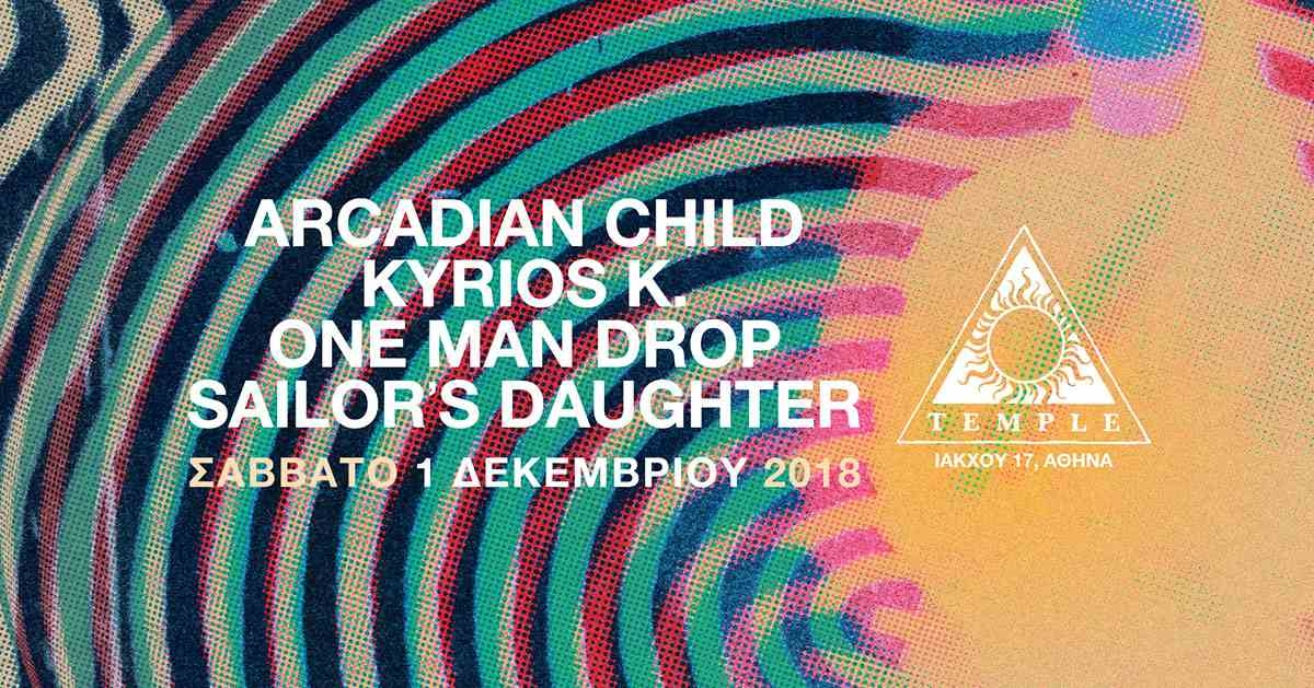 Arcadian Child – Κύριος Κ. - One Man Drop – Sailor's Daughter ζωντανά στο Temple - 1/12/2018