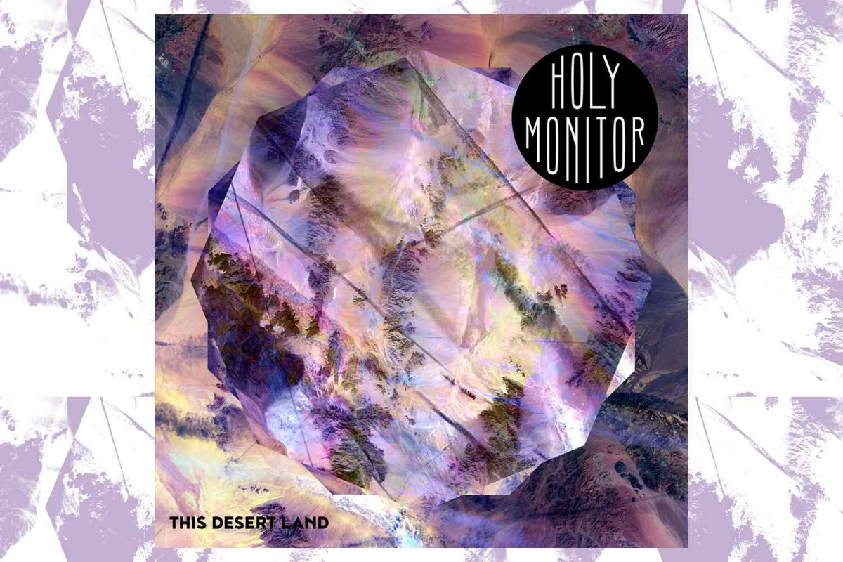 Holy Monitor - This Desert Land (digital release, 1/6/2020)