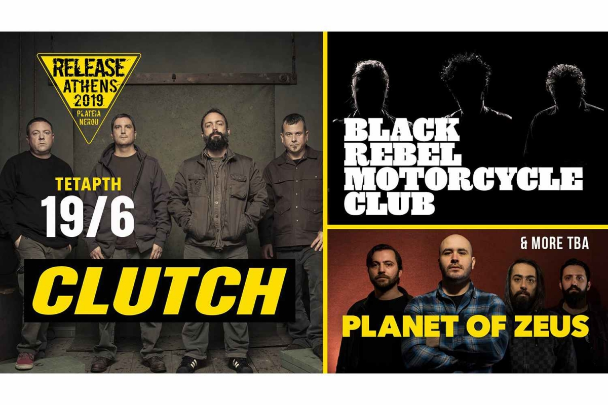 Release Athens Festival, Τετάρτη 19/6 (Clutch, Black Rebel Motorcycle Club, Planet of Zeus, Godsleep, Whereswilder)