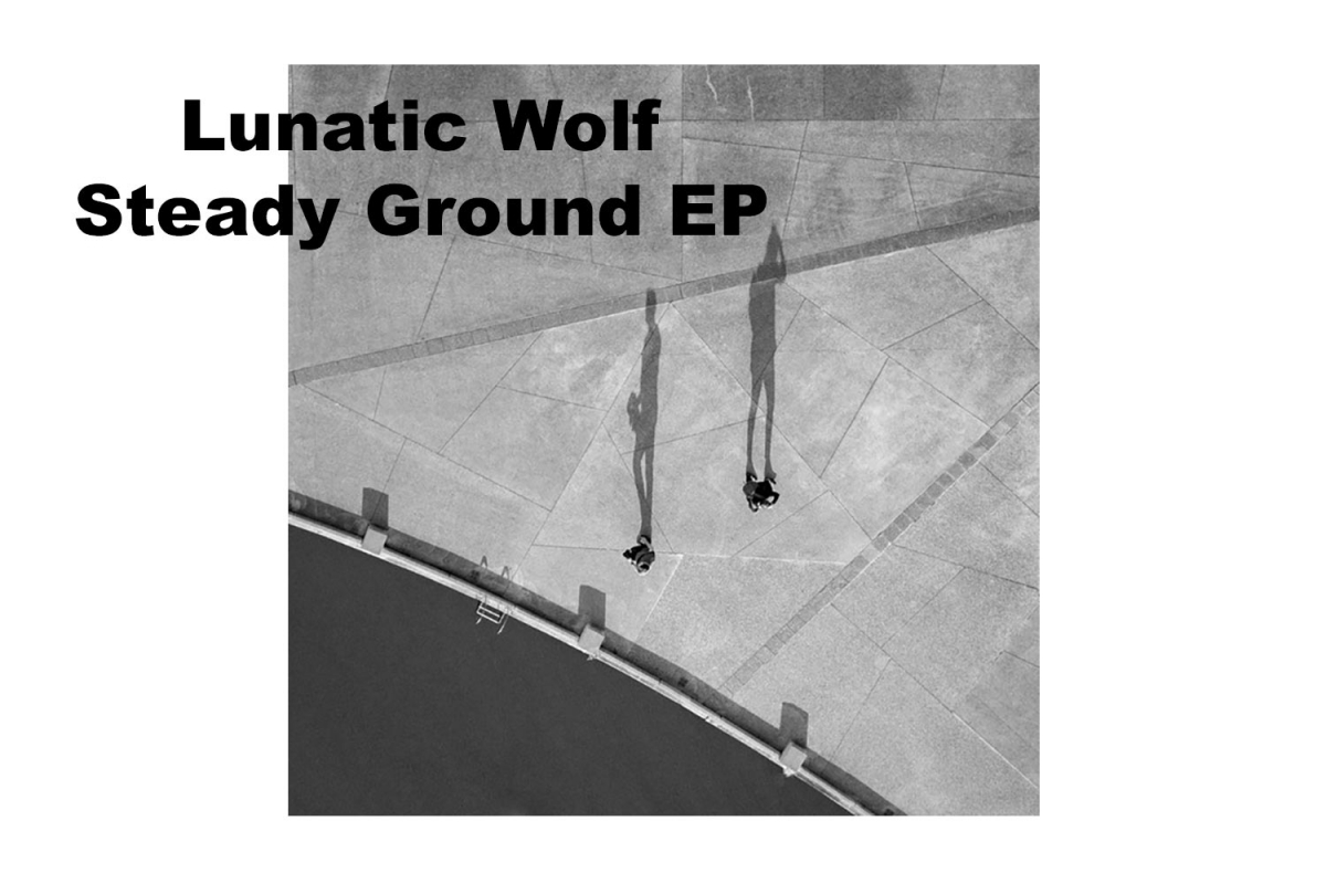Lunatic Wolf - Steady Ground EP (digital release, 20/4/2020)