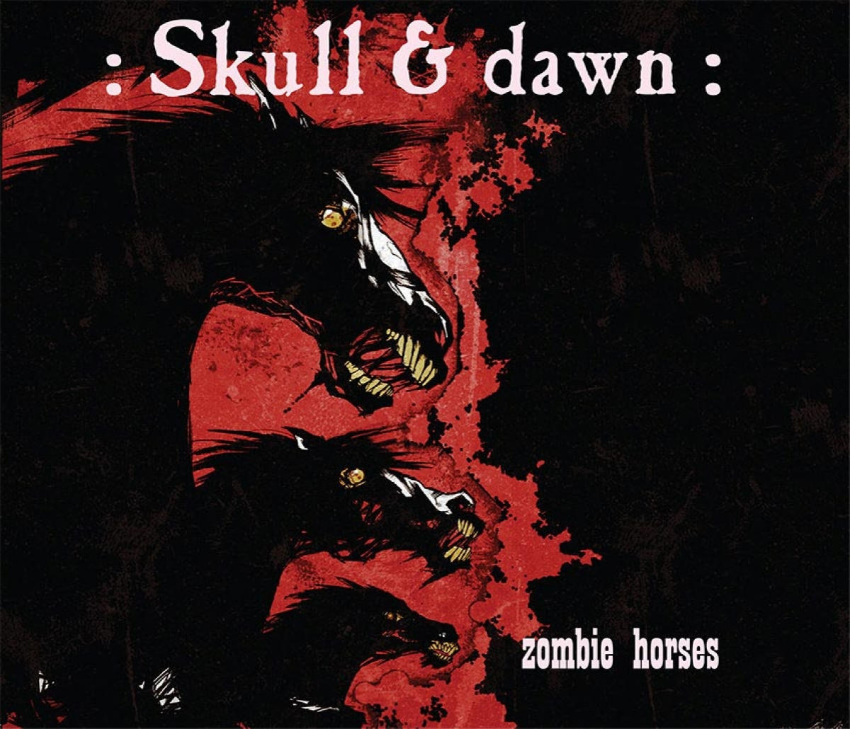 :Skull and Dawn: - Zombie Horses (3 Shades of Black, 2016)