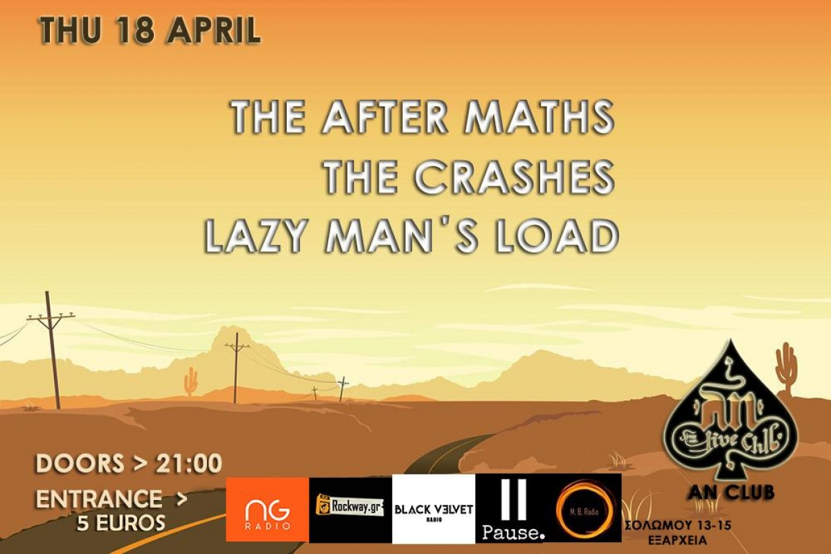 THE AFTER MATHS, THE CRASHES και LAZY MAN'S LOAD στο Αν Club, 18/4/2019