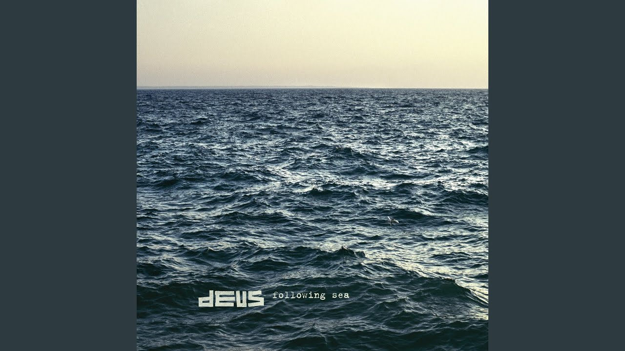 dEUS - One Thing About Waves