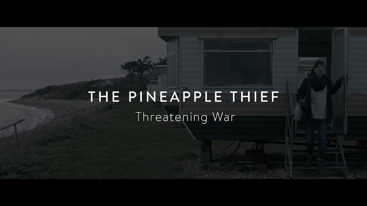 The Pineapple Thief - Threatening War (from Dissolution)