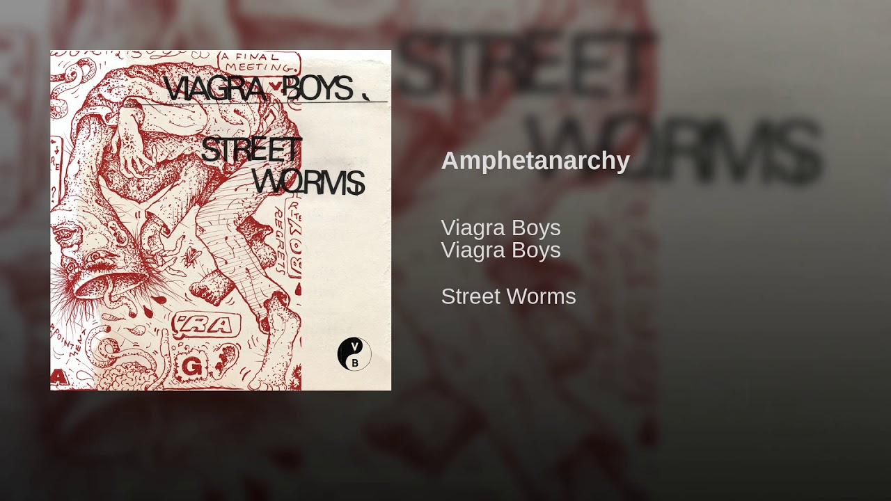 Viagra Boys - Amphetanarchy